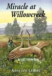 Miracle at Willowcreek, Annette LeBox, 1896764045