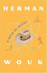 A-Hole-in-Texas-A-Novel-by-Herman-Wouk-2004-Hardcover