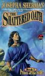 The Shattered Oath, Josepha Sherman, 0671876724