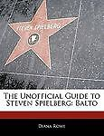 Off the Record Guide to Steven Spielberg, Diana Rowe and Maria Risma, 1171146930