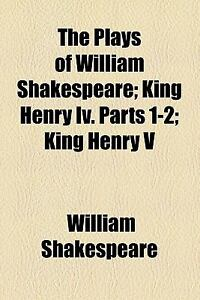 the redemption in william shakespeares play henry iv King henry iv, part 1 1 henry iv play history shakespeare's history plays: the ultimate quiz quotations about william shakespeare.