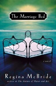 Regina Mcbride - Marriage Bed (2004) - Used - Trade Cloth (Hardcover)