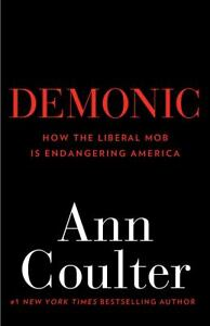 DEMONIC-ANN-COULTER-HARDBACK-1ST-EDITION-HOW-THE-LIBERL-MOB-IS-ENDANGERING-USA