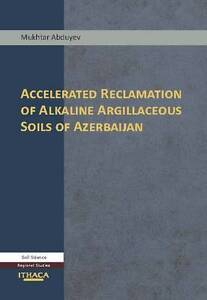 Accelerated Reclamation of Alkaline Argillaceous Soils of Azerbaijan by Abduyev