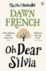 Oh Dear Silvia by Dawn French Paperback 2013 - Southport, United Kingdom - Oh Dear Silvia by Dawn French Paperback 2013 - Southport, United Kingdom