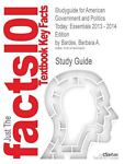 Studyguide for American Government and Politics Today : Essentials 2013 - 2014 Edition by Bardes, Barbara A. , Isbn 9781133604372, Cram101 Textbook Reviews, 1478455462