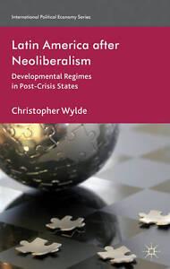 Latin America After Neoliberalism: Developmental Regimes in Post-Crisis States (