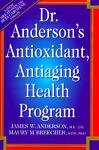 Dr. Anderson's Antioxidant Antiaging Health Program, James W. Anderson and Maury M. Breecher, 0786703040