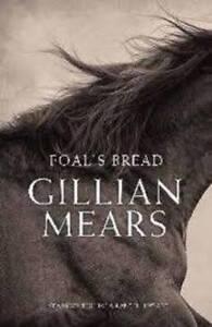 Foal's Bread ' Mears, Gillian