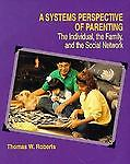 A Systems Perspective of Parenting, Thomas W. Roberts, 0534155464