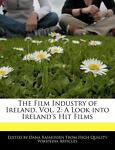 The Film Industry of Ireland, Dana Rasmussen, 1240935080