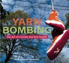 Yarn Bombing : The Art of Crochet and Knit Graffiti by Leanne Prain and Mandy Moore (2009, Paperback) : Mandy Moore, Leanne Prain (Tr...