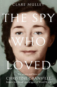 The Spy Who Loved BRAND NEW BOOK by Christine Granville (Hardback)