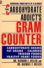The Carbohydrate Addict's Gram Counter by Richard F. Heller and Rachael F. Heller (1993, Paperback)