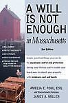 A Will Is Not Enough in Massachusetts, Amelia E. Pohl and James A. Miller, 1932464182
