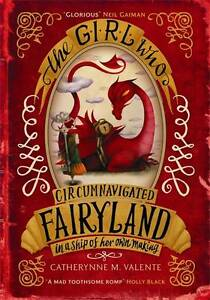 Valente, Catherynne M.-Girl Who Circumnavigated Fairyland In A Ship Of  BOOK NEW