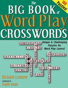 The Big Book of Word Play Crosswords: 100 Unique & Challenging Puzzles for...
