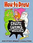 How to Draw Ghosts, Goblins and Witches, Soloff-Levy, 0893755575