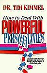 How to Deal with Powerful Personalities, Tim Kimmel, 156179385X