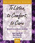 To Listen, to Comfort, to Care, Barbara Backer and Natalie R. Hannon, 0827361785