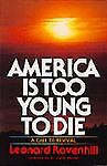 America Is Too Young to Die, Leonard Ravenhill, 0871230135