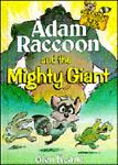 Adam Raccoon and the Mighty Giant, Glen Keane, 155513288X