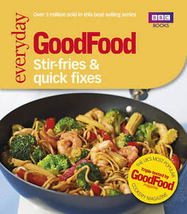 NEW Good Food: Stir-fries and Quick Fixes by BBC Books