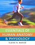 Essentials of Human Anatomy and Physiology Value Pack (includes Essentials of Human Anatomy and Physiology Laboratory Manual and Anatomy and Physiology Coloring Workbook : A Complete Study Guide), Marieb and Marieb, Elaine N., 0321568702