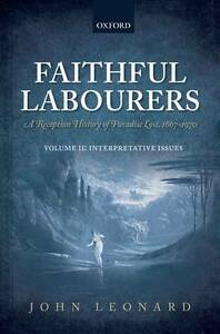 Faithful Labourers: A Reception History of Paradise Lost, 1667-1970: Volume I: S