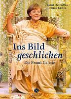 Reinhold Löffler - Ins Bild geschlichen. Die Promi-Galerie