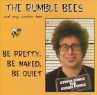 Be Pretty, Be Naked, Be Quiet: Stupid Songs For Genius People : Sexy Worker Bees (CD, 2004)