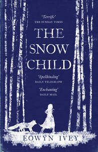The Snow Child, Ivey, Eowyn, New Book