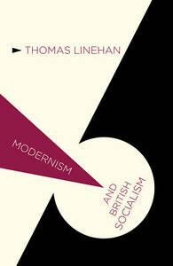 Modernism and British Socialism, Linehan, Dr Thomas, New Book