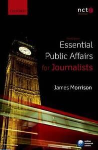 Essential Public Affairs for Journalists  James Morrison - LETCHWORTH GARDEN CITY, Hertfordshire, United Kingdom - Essential Public Affairs for Journalists  James Morrison - LETCHWORTH GARDEN CITY, Hertfordshire, United Kingdom