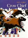 Crow Chief, Paul Goble, 0531059472