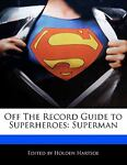 Off the Record Guide to Superheroes, Holden Hartsoe, 1117077381