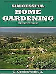 Successful Home Gardening - Second Editiion, E. Gordon Wells, 0615339123