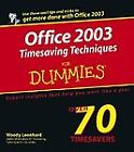 Office 2003 Timesaving Techniques for Dummies by Woody Leonhard (2004, Paperback)