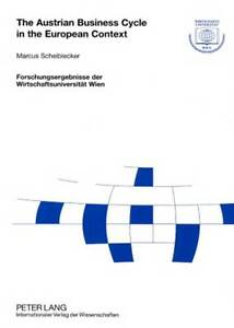 Austrian Business Cycle In The European Context Scheiblecker  Marcus 97836315760
