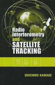 Radio Interferometry and Satellite Tracking by Seiichiro Kawase (Hardback, 2012)