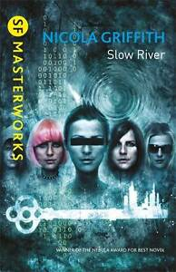 Slow River (S.F. MASTERWORKS), Griffith, Nicola, New Book