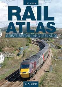 Rail-Atlas-Great-Britain-Ireland-13th-edition-S-K-Baker-New-Condition