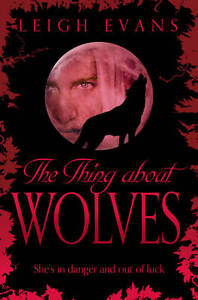 The-Thing-About-Wolves-Leigh-Evans-New-Book