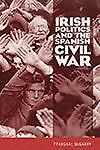 Irish Politics and the Spanish Civil War, Feargal McGarry, 1859182402
