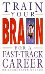 Train Your Brain for a Track Career, Jacqueline Renaud, 0572022905
