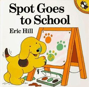 Spot Goes to School by Eric Hill (1994, ...