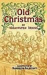 Old Christmas by Washington Irving (Paperback, 2005)