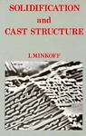 Solidification and Cast Structure, Minkoff, I., 0471907987
