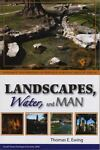 Landscapes, Water and Man, Thomas E. Ewing, 0981641903