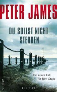 James, Peter - Du sollst nicht sterben: Ein neuer Fall für Roy Grace: Thriller